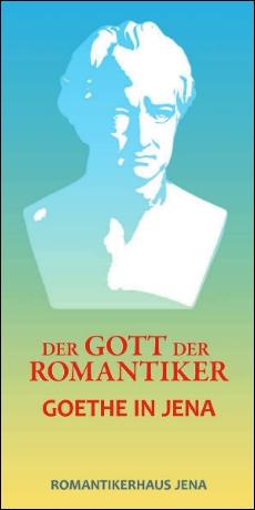 JEZT - Goethe in Jena - Gott der Romantiker - Broschüre zur Ausstellung