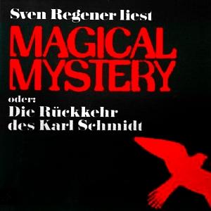 JEZT - Sven Regener liest Magical Mystery