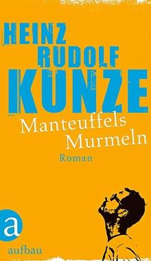 JEZT - Das Buchcover von Heinz Rudolf Kunze Manteuffels Murmeln vom aufbau Verlag