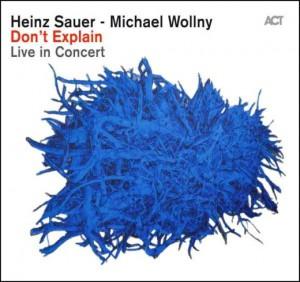 JEZT - Cover des Albums Dont explain von Michael Wollny und Heinz Sauer - Foto © ACT