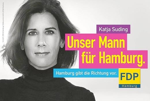 FDP Hamburg Plakat - Unser Mann fuer Hamburg - Katja Suding