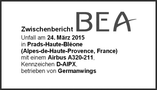 JEZT - BEA Zwischenbericht zum Germanwings Unfall - Abbildung © MediaPool Jena