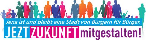JEZT Unser Jena ist und bleibt eine Stadt von Bürgern für Bürger