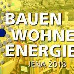 """""""Bauen – Wohnen – Energie JENA 2018"""": Ab heute und noch bis zum Sonntag findet wieder die Jenaer Frühjahrsmesse statt"""
