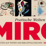 """""""Joan Miró – Poetische Welten"""": Das Kunsthaus Apolda zeigt in Kooperation mit der Kölner Galerie Boisserée eine faszinierende Ausstellung"""