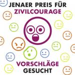 Zum 18. Mal wird in Jena der Preis für Zivilcourage ausgelobt: Einsendeschluss für Vorschläge ist der 29. März 2019