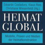 """""""Heimat""""-Begriff auf dem Prüfstand: Interdisziplinäres Team der FSU Jena gibt das Buch """"Heimat global"""" heraus"""