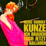 """Jubiläum: Das Album """"Ich brauch Dich jetzt – 13 Balladen"""" von Heinz Rudolf Kunze wird 25 Jahre alt"""