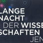 """Heute ist in Jena von 18 bis 24 Uhr die """"Lange Nacht der Wissenschaften"""""""